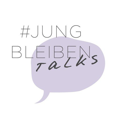 #jungbleiben Talks - Episode 1